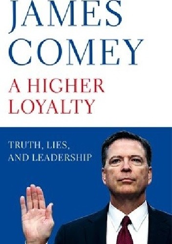 A Higher Loyalty: Truth, Lies, and Leadership chomikuj pdf