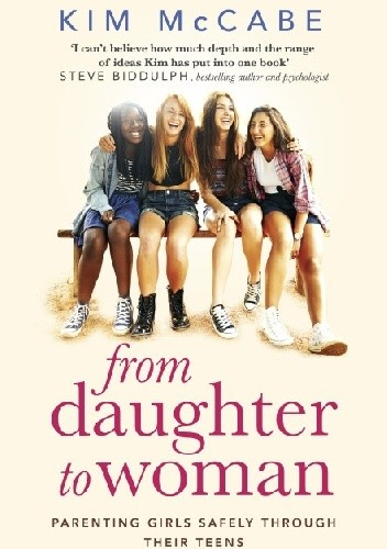 From Daughter to Woman: Parenting girls safely through their teens chomikuj pdf
