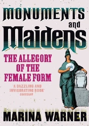 Monuments And Maidens: The Allegory of the Female Form chomikuj pdf