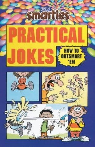 Smarties Practical Jokes: How to Outsmart 'em chomikuj pdf