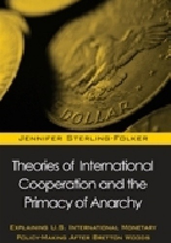 Theories of International Cooperation and the Primacy of Anarchy chomikuj pdf